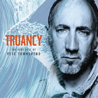 Truancy: The Very Best Of Pete Townshend — Pete Townshend
