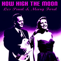 How High The Moon — Les Paul & Mary Ford