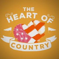 The Heart of Country — Country Hit Superstars, Country And Western, Country Nation, Country And Western|Country Hit Superstars|Country Nation