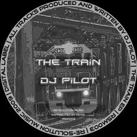 The Train — DJ Pilot