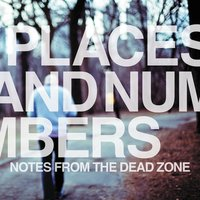 Notes From the Dead Zone — Places and Numbers