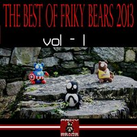 The Best of Friky Bears 2013, Vol. 1 — сборник