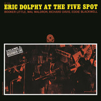 At the Five Spot, Vol. 2 — Eric Dolphy, Mal Waldron, Booker Little, Richard Davis, Ed Blackwell