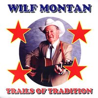 Trails Of Tradition — Wilf Montan