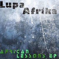 African Lessons EP — Lupa Afrika