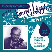 Knocking You Out — Jimmy Liggins