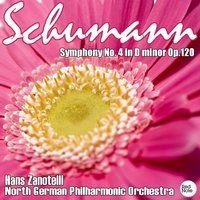 Schumann: Symphony No. 4 in D minor Op.120 — North German Philharmonic Orchestra & Hans Zanotelli