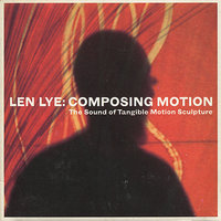 Composing Motion: The Sound of Tangible Motion Sculpture — Len Lye