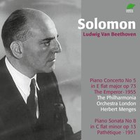 Beethoven : Piano Concerto No. 5 ''Emperor'' & Piano Sonata No. 8 — Herbert Menges, Solomon, Philharmonia Orchestra London, Philharmonia Orchestra London, Solomon, Herbert Menges, Людвиг ван Бетховен