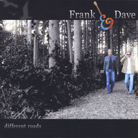 Different Roads — Frank & Dave
