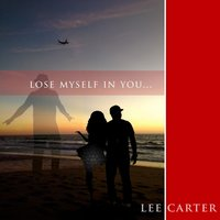 Lose Myself in You — Lee Carter