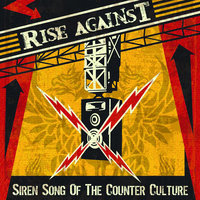 Siren Song Of The Counter Culture — Rise Against
