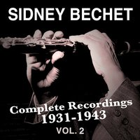 Complete Recordings 1931-1943, Vol. 2 — Sidney Bechet