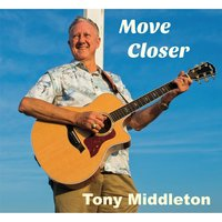 Move Closer — Tony Middleton