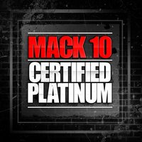 Certified Platinum — Mack 10