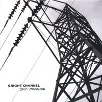 Self-Propelled — Bright Channel