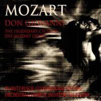 Mozart: Don Giovanni - The Legendary Cycle of the Mozart Operas — Вольфганг Амадей Моцарт, Glynderbourne Festival Orchestra, Fritz Busch, Salvatore Baccaloni, Ina Souez, David Franklin