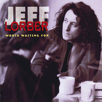 Worth Waiting For — Jeff Lorber