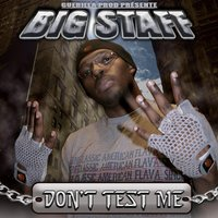 Don't test me — Bigstaff