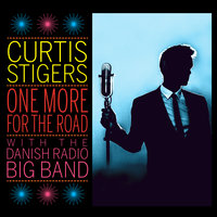 One More For The Road — Curtis Stigers, The Danish Radio Big Band