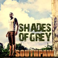 Shades of Grey — Southpaw