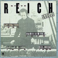 Early Works — Steve Reich