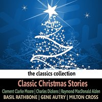 Classic Christmas Stories — Basil Rathbone, Milton Cross, Ted Malone
