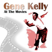 Gene Kelly At The Movies — сборник