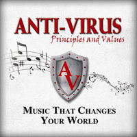 Music That Changes Your World — Anti-Virus