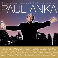 The Most Beautiful Songs Of Paul Anka — Paul Anka