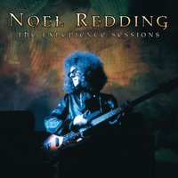 The Experience Sessions — Noel Redding