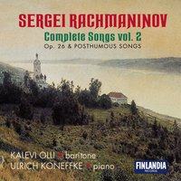 Rachmaninov : Complete Songs Vol. 2 - Op.26 and Posthumous Songs — Olli, Kalevi (Baritone) and Koneffke, Ulrich (Piano), Kalevi Olli and Ulrich Koneffke