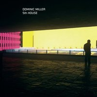 5th House — Dominic Miller