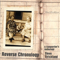 Reverse Chronology: A Songwriter's Anthology — Steve Strickland