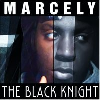 The Black Knight — Marcely