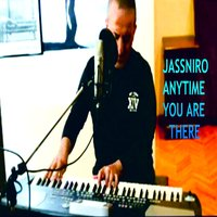 Anytime You Are There — Jassniro