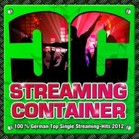 Streaming Container - 100% German Top Single Streaming- Hits 2012 — сборник