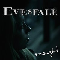 Enough! — Eve's Fall