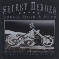 Loose, High & Free — Secret Heroes