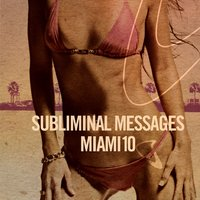Subliminal Messages Miami 10 — сборник