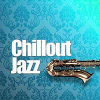 Chillout Jazz — Chillout