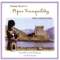 Pipes Tranquility — Tommy Scott, Pipes & Strings of Scotland