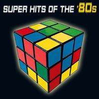 Super Hits Of The '80s — сборник