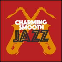 Charming Smooth Jazz — Smooth Jazz Band