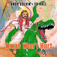 Texas Won't Hurt — Andy Colvin & Ed Hall