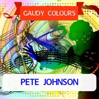 Gaudy Colours — Pete Johnson