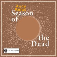 The Season of the Dead — Andy Rojas