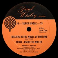 I Believe in the Wheel of Fortune — Tanya Winley & Paulette Winley, Tanya Winley, Paulette Winley