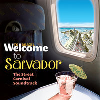 Welcome To Salvador - The Street Carnival Soundtrack — сборник