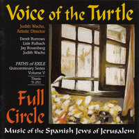 Full Circle: Music of the Spanish Jews of Jerusalem — Voice of the Turtle & Judith Wachs